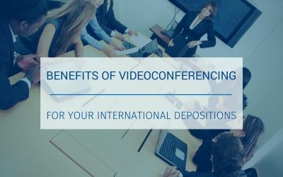 International Depositions and the Videoconference Benefit