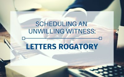 Scheduling International Depositions of an Unwilling Witness: Letters Rogatory