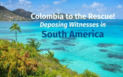 Colombia to the Rescue! Deposing Witnesses in South America (Updated)