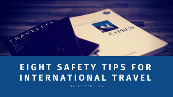 Eight Safety Tips for International Travel (Updated)