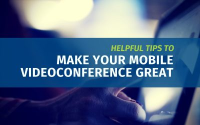Helpful Tips for a Great Mobile Videoconference Deposition