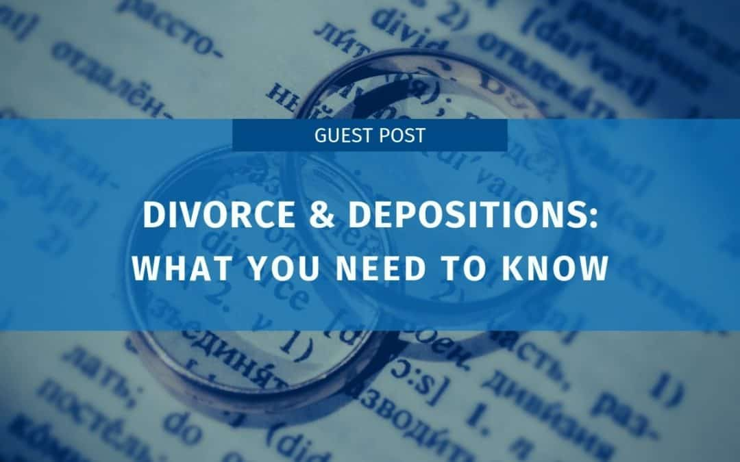 Divorce and Depositions: What You Need To Know