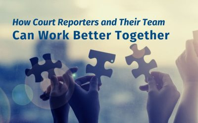 How Court Reporters and Their Team Can Work Better Together