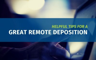 Helpful Tips for a Great Remote Deposition (Updated)