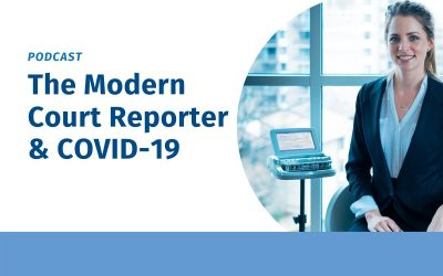 The Modern Court Reporter and COVID-19 (Podcast)