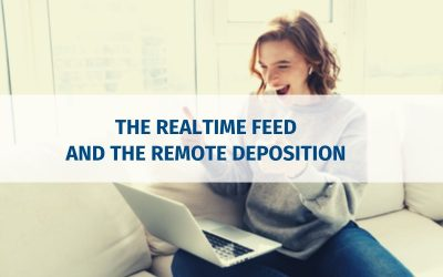 The Realtime Feed and the Remote Deposition