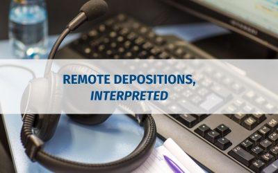Remote Depositions, Interpreted