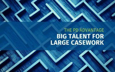 Big Talent for Large Casework – The PD Advantage