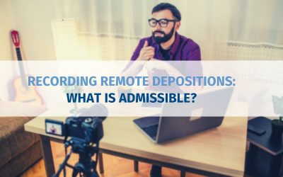 Recording Remote Depositions: What is Admissible?